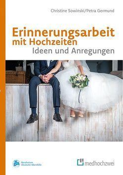 Erinnerungsarbeit mit Hochzeiten von Germund,  Petra, Sowinski,  Christine