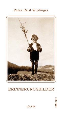 Erinnerungsbilder von Wiplinger,  Peter Paul