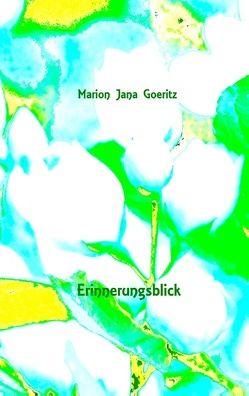 Erinnerungsblick von Goeritz,  Marion Jana
