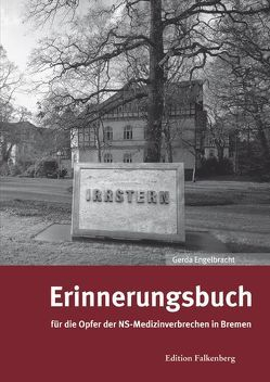 Erinnerungsbuch für die Opfer der NS-Medizinverbrechen in Bremen von Engelbracht,  Gerda