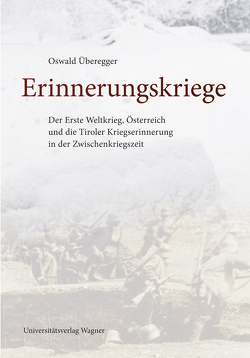 Erinnerungskriege von Überegger,  Oswald