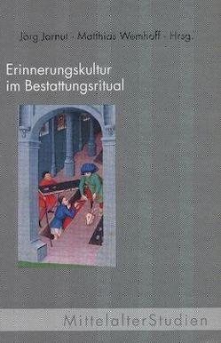 Erinnerungskultur im Bestattungsritual von Jarnut,  Jörg, Wemhoff,  Matthias