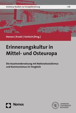 Erinnerungskultur in Mittel- und Osteuropa von Hansen,  Hendrik, Kraski,  Tim, Vortisch,  Verena
