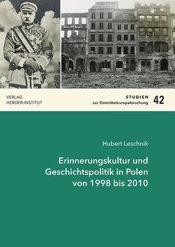 Erinnerungskultur und Geschichtspolitik in Polen von 1998 bis 2010 von Leschnik,  Hubert Joachim
