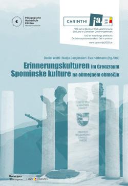 Erinnerungskulturen im Grenzraum von Danglmaier,  Nadja, Hartmann,  Eva, Wutti,  Daniel