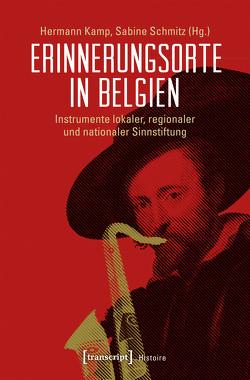 Erinnerungsorte in Belgien von Kamp,  Hermann, Schmitz,  Sabine