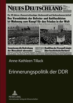Erinnerungspolitik der DDR von Tillack-Graf,  Anne-Kathleen
