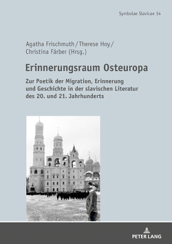 Erinnerungsraum Osteuropa von Färber,  Christina, Frischmuth,  Agatha, Hoy,  Therese