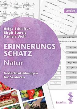 Erinnerungsschatz Natur von Schloffer,  Helga, Stevcic,  Birgit, Wolf,  Daniela