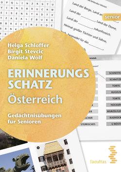 Erinnerungsschatz Österreich von Schloffer,  Helga, Stevcic,  Birgit, Wolf,  Daniela