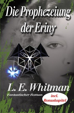Erinysaga / Die Prophezeiung der Eriny von Whitman,  Lara Elaina