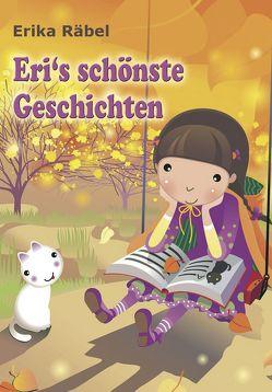 Eri's schönste Geschichten von Räbel,  Erika