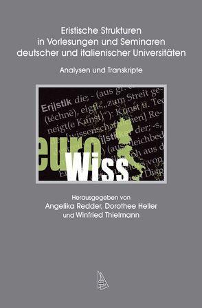 Eristische Strukturen in Vorlesungen und Seminaren deutscher und italienischer Universitäten von Heller,  Dorothee, Redder,  Angelika, Thielmann,  Winfried
