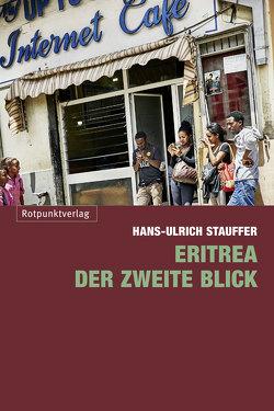 Eritrea – der zweite Blick von Stauffer,  Hans-Ulrich