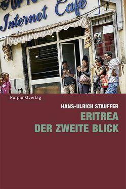 Eritrea – der zweite Blick von Küng,  Ruedi, Stauffer,  Hans-Ulrich