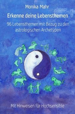 Erkenne deine Lebensthemen. 96 Lebensthemen mit Bezug zu den astrologischen Archetypen von Mähr,  Monika