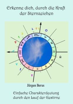 Erkenne dich, durch die Kraft der Sternzeichen von Berus,  Jürgen