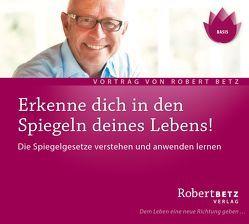 Erkenne dich in den Spiegeln deines Lebens von Betz,  Robert Theodor
