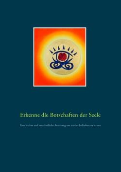 Erkenne die Botschaften der Seele von Kapitan,  Robert Emanuel Tahoma