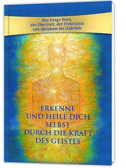Erkenne und heile Dich selbst durch die Kraft des Geistes von Gabriele