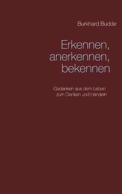 Erkennen, anerkennen, bekennen von Budde,  Burkhard