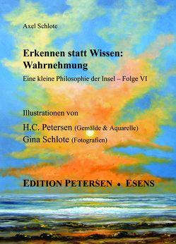 Erkennen statt Wissen: Wahrnehmung von Petersen,  Hans-Christian, Schlote,  Axel, Schlote,  Gina
