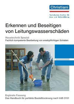 Erkennen und Beseitigen von Leitungswasserschäden von Droste,  Lothar F.