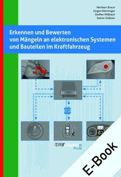 Erkennen und Bewerten von Mängeln an elektronischen Systemen und Bauteilen im Kraftfahrzeug von Bönninger,  Jürgen, Braun,  Heribert, Missbach,  Steffen, Süßbier,  Rainer