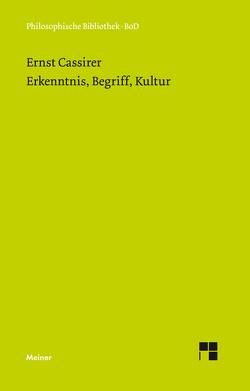 Erkenntnis, Begriff, Kultur von Bast,  Rainer A, Cassirer,  Ernst