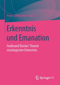 Erkenntnis und Emanation von Merz-Benz,  Peter-Ulrich
