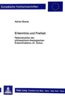 Erkenntnis und Freiheit von Brants,  Adrian