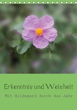 Erkenntnis und Weisheit – Hildegard von Bingen (Tischkalender 2019 DIN A5 hoch) von Bergmann,  Christine