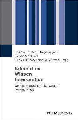Erkenntnis, Wissen, Intervention von Mahs,  Claudia, Rendtorff,  Barbara, Riegraf,  Birgit, Schröttle,  Monika