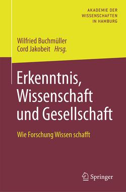 Erkenntnis, Wissenschaft und Gesellschaft von Buchmüller,  Wilfried, Jakobeit,  Cord