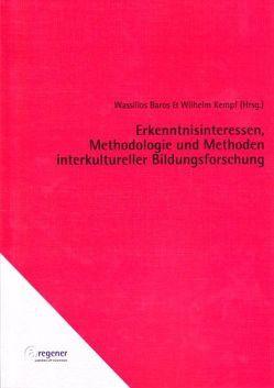 Erkenntnisinteressen, Methodologie und Methoden interkultureller Bildungsforschung von Baros,  Wassilios, Kempf,  Wilhelm