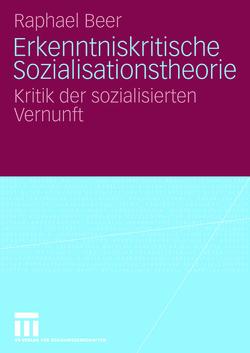 Erkenntniskritische Sozialisationstheorie von Beer,  Raphael