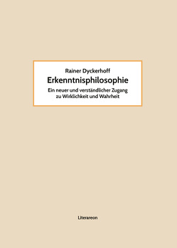 Erkenntnisphilosophie von Dyckerhoff,  Rainer