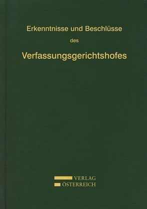 Erkenntnisse und Beschlüsse des Verfassungsgerichtshofes von Amtlich veröffentlicht