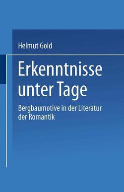 Erkenntnisse unter Tage von Gold,  Helmut