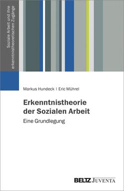 Erkenntnistheorie der Sozialen Arbeit von Hundeck,  Markus, Mührel,  Eric