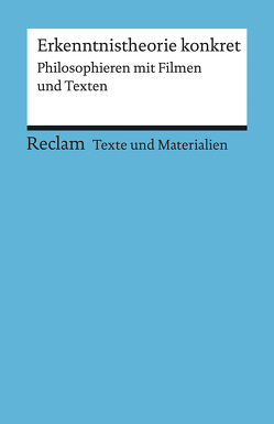 Erkenntnistheorie konkret. Philosophieren mit Filmen und Texten von Draken,  Klaus, Peters,  Joerg