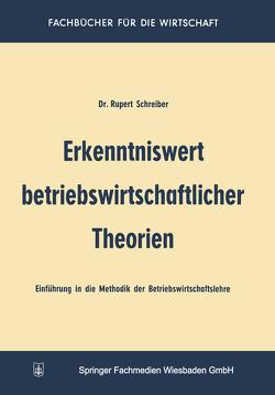 Erkenntniswert betriebswirtschaftlicher Theorien von Schreiber,  Rupert