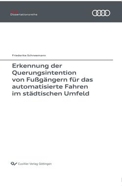 Erkennung der Querungsintention von Fußgängern für das automatisierte Fahren im städtischen Umfeld (Band 134) von Schneemann,  Friederike