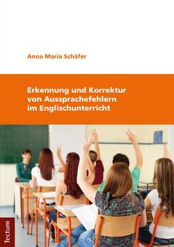 Erkennung und Korrektur von Aussprachefehlern im Englischunterricht von Schäfer,  Anna Maria