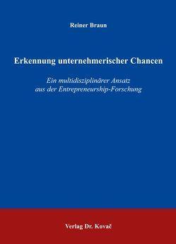Erkennung unternehmerischer Chancen von Braun,  Reiner