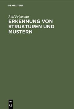 Erkennung von Strukturen und Mustern von Peipmann,  Rolf