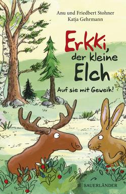 Erkki, der kleine Elch von Gehrmann,  Katja, Stohner,  Anu, Stohner,  Friedbert