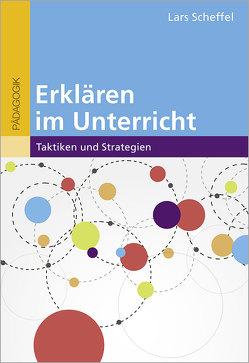 Erklären im Unterricht von Scheffel,  Lars