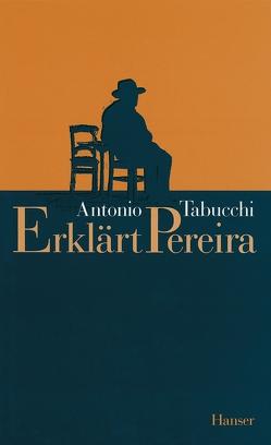 Erklärt Pereira von Fleischanderl,  Karin, Tabucchi,  Antonio