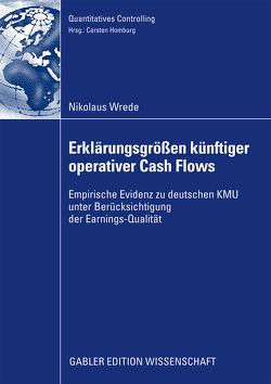 Erklärungsgrößen künftiger operativer Cash Flows von Homburg,  Prof. Dr. Carsten, Wrede,  Nikolaus